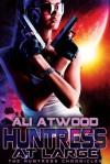 Huntress at Large - Ali Atwood