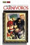 Los Carnívoros - Peter Milligan, Dean Ormston