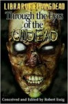 Through the Eyes of the Undead - Robert Essig