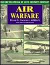Air Warfare: The Encyclopedia of 20th Century Conflict - Peter G. Cooksley, Bruce Robertson
