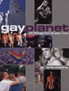 Gay Planet: All Things for All (Gay) Men - Eric Chaline