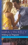 Waking Up Pregnant (Mills & Boon Modern Tempted) - Mira Lyn Kelly