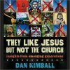 They Like Jesus but Not the Church: Insights from Emerging Generations (MP3 Book) - Dan Kimball