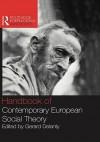 Handbook of Contemporary European Social Theory - Gerard Delanty