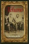 Tehano: A Novel - Allen Wier