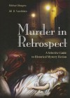 Murder in Retrospect: A Selective Guide to Historical Mystery Fiction - Michael Burgess