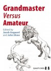 Grandmaster versus Amateur - John Shaw, Jacob Aagaard