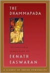 The Dhammapada - Anonymous, Eknath Easwaran