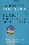 Elric: The Fortress of the Pearl (Elric Chronological Order, #2) - Michael Moorcock
