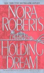 Holding the Dream: The Dream Trilogy #2 - Nora Roberts