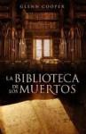 La Biblioteca De Los Muertos - Glenn Cooper, Sergio Lledó Rando