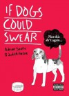 If Dogs Could Swear - Adrian Searle, Judith Hastie
