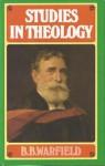 Studies in Theology - Benjamin Breckinridge Warfield
