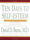 Ten Days to Self-Esteem - David D. Burns