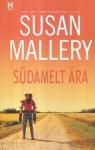 Südamelt ära - Susan Mallery