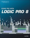 Going Pro with Logic Pro 8 - Jay Asher