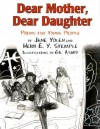 Dear Mother, Dear Daughter: Poems For Young People - Jane Yolen, Heidi E.Y. Stemple