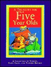 A Treasury for Five Year Olds, A Collection Of Stories, Fairy Tales, and Nursery Rhymes - Daniel Howarth