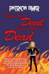 Before the Devil Knows You're Dead (Speak of the Devil, Book 3) (Entangled Edge) - Patricia Eimer