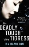 The Deadly Touch Of The Tigress (Ava Lee) - Ian Hamilton