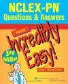 NCLEX-PN® Questions & Answers Made Incredibly Easy! - Lippincott Williams & Wilkins, Springhouse