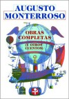 Obras completas (y otros cuentos) - Augusto Monterroso