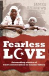 Fearless Love: Astounding Stories of God's Intervention - James Andrews