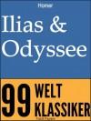 Ilias & Odyssee: Vollständige und überarbeitete Fassung mit einem Vorwort zu Autor und Werk (German Edition) - Johann Heinrich Voß, Jürgen Schulze, Homer