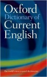 Oxford Dictionary of Current English - Oxford University Press, Julia Elliott, Sara Hawker