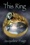 This Ring - Jacqueline Paige