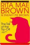 The Tail of the Tip-Off (Mrs. Murphy, #11) - Rita Mae Brown, Michael Gellatly