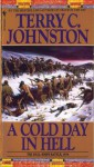 A Cold Day in Hell: The Dull Knife Battle, 1876 - Terry C. Johnston