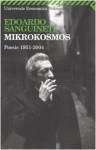 Mikrokosmos: poesie 1951-2004 - Edoardo Sanguineti, Erminio Risso