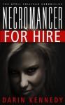 Necromancer For Hire - The April Sullivan Chronicles - Darin Kennedy