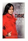 How to Keep the Curse Off Your Life - Christina Glenn Weeks
