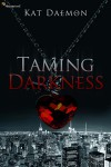 Taming Darkness - Kat Daemon