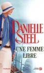 Une femme libre (French Edition) - Eveline Charlès, Danielle Steel