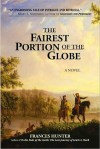 The Fairest Portion of the Globe - Frances Hunter
