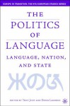 The Politics of Language: Language, Nation, and State - Tony Judt, Denis Lacorne