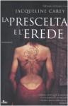 La prescelta e l'erede (Brossura) - Jacqueline Carey