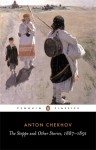 The Steppe and Other Stories, 1887-1891 - Anton Chekhov, Ronald Wilks, Donald Rayfield