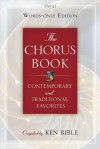 The Chorus Book, Words-Only Edition: Contemporary and Traditional Favorites - Ken Bible