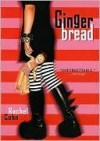 Gingerbread - Rachel Cohn