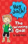 Hey Jack!: The Winning Goal - Sally Rippin