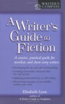 A Writer's Guide to Fiction (Writer's Compass) - Elizabeth Lyon