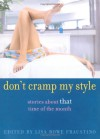 """Don't Cramp My Style: Stories About """"That"""" Time of the Month - Lisa Rowe Fraustino"""