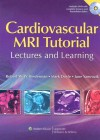 Cardiovascular MRI Tutorial: Lectures and Learning - Robert W. Biederman, Mark Doyle, June Yamrozik