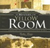The Mystery of the Yellow Room - Gaston Leroux, John Richmond