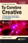 TU CEREBRO CREATIVO: 7 pasos para maximizar la innovación en la vida y en el trabajo (Bresca Profit) - Shelley Carson