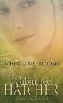 When Love Blooms - Robin Lee Hatcher